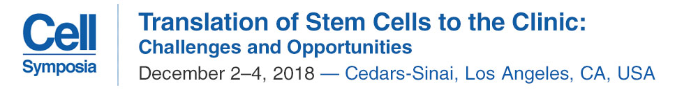 Cell Symposia: Translation of Stem Cells to the Clinic, Challenges and Opportunities