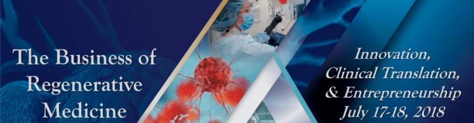 11th annual Business of Regenerative Medicine: Innovation, Clinical Translation, and Entrepreneurship Symposium